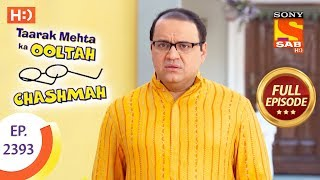 Taarak Mehta Ka Ooltah Chashmah - Ep 2393 - Full Episode - 31st January, 2018