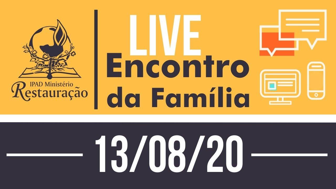 LIVE ENCONTRO DA FAMÍLIA  - Ministério Restauração  (13/08/2020)