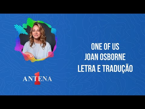 Video - Joan Osborne - One of Us (Letra e Tradução)