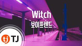 Witch_BOYFRIEND 보이프렌드_TJ노래방 (Karaoke/lyrics/romanization/KOREAN)