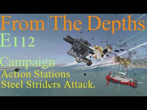 From The Depths 1.8 E112-Action Stations, Steel Striders must be Exterminated...LetsPlay,Playthrough