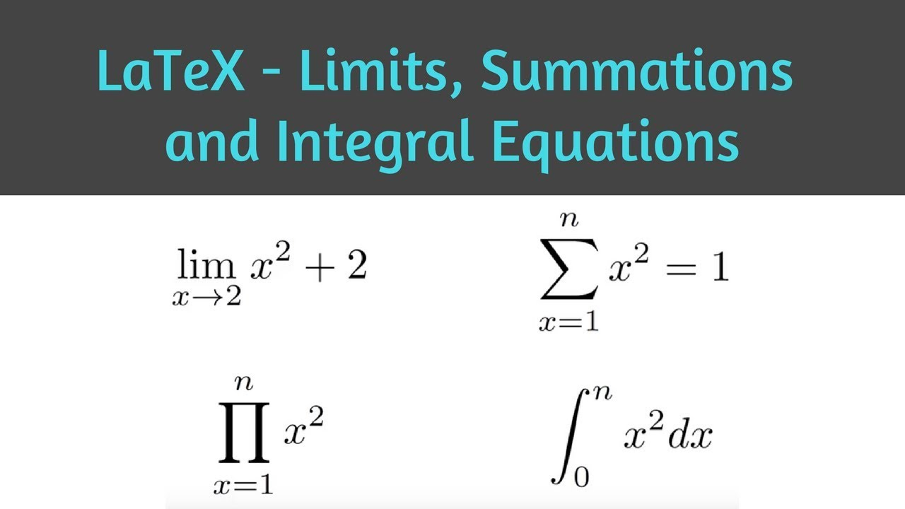 How to insert Limits, Summation and Integral Equations in LaTeX  Share  Latex  Learn LaTeX 17