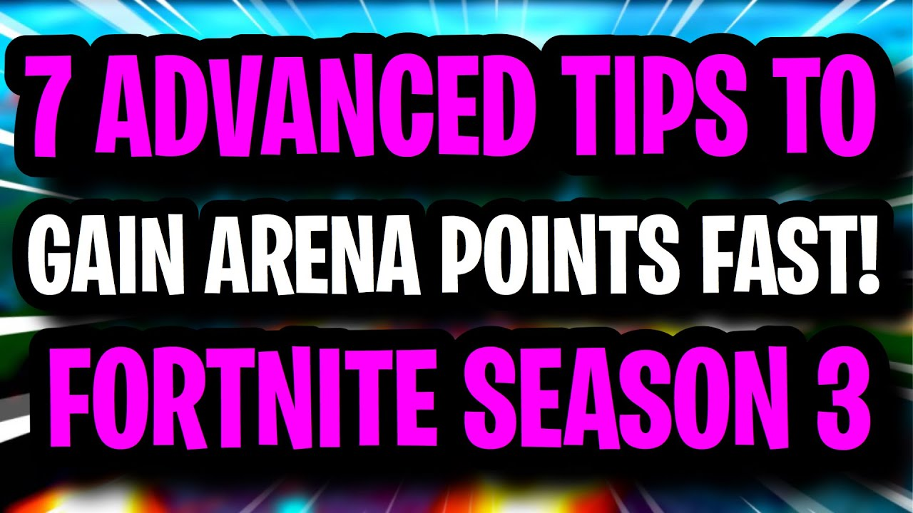 7 Tips To GAIN ARENA POINTS FAST in Fortnite Season 3 ~ Get Points Every Game (Tips and Tricks)