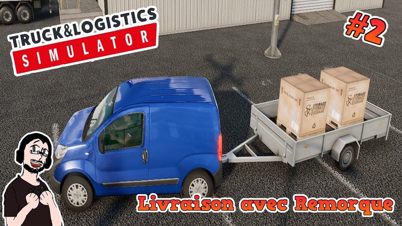 🚛[FR] Truck & Logistics Simulator Livraison avec remorque #2