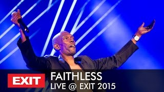 EXIT 2015 Live: Faithless - We come One
