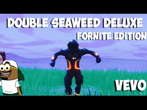 Double Seaweed Deluxe * Fornite Edition