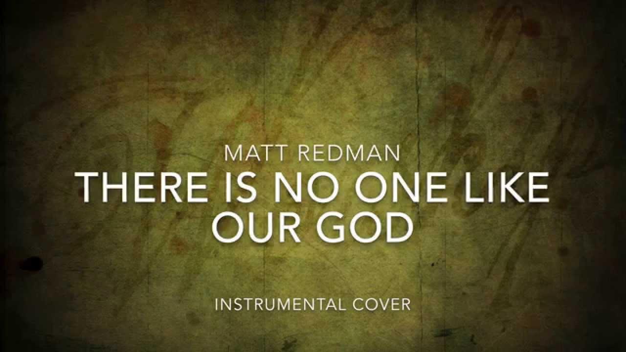 No One Like Our God Matt Redman Instrumental Cover Youtube