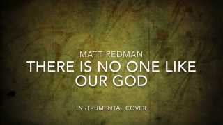 No One Like Our God (Matt Redman) - Instrumental cover
