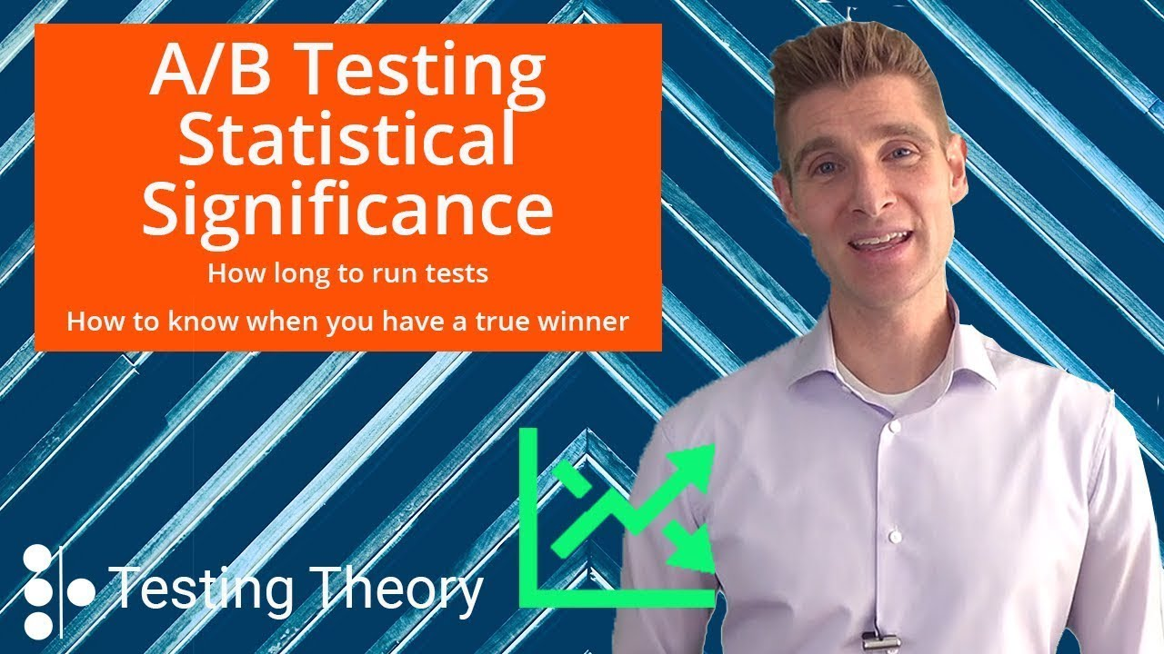 A/B Testing & Statistical Significance - 4 Steps to Know How to Call a Winning Test