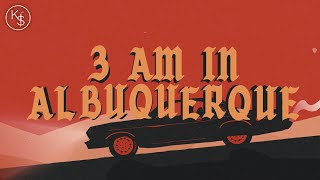 K-Slick - 3am In Albuquerque (Official Lyric Video)