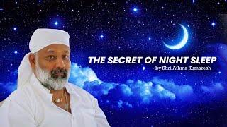 The Secret Of Night Sleep - By Shri Athma Kumaresh