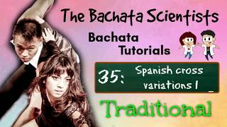 Learn Bachata, Tutorial 35: Spanish cross variations 1 (Traditional improver)