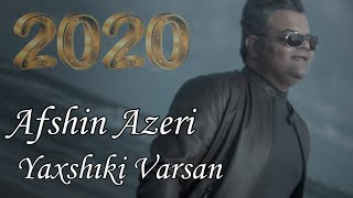 Afshin Azeri - Yaxsiki Varsan 2020 (Official Music Video)