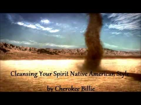 Cleansing Your Spirit Native American Style by Cherokee Billie