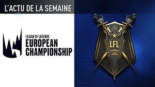 ACTU : Le retour de la LEC et le lancement de la LFL League of Legends - Esport Zone
