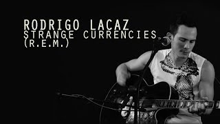 Rodrigo Lacaz - Strange Currencies (R.E.M.)