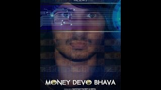 Money Devo Bhava - Trailer