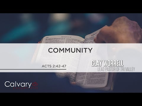 Community - Acts 2:42-47   Clay Worrell