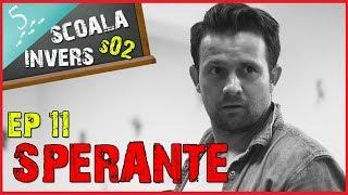 SCOALA INVERS (S02EP11 - SPERANTE) (guest Robert Tudor)