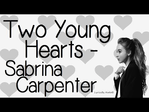 Two Young Hearts (With Lyrics) - Sabrina Carpenter