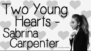 Baixar - Two Young Hearts With Lyrics Sabrina Carpenter Grátis