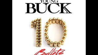 Young Buck - 10 Bullets (2015 Full Mixtape CDQ Dirty) @YoungBuck @IAmBandPlay
