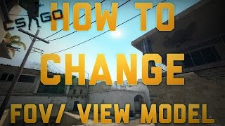 How To Change Your FOV/View Model In CSGO!