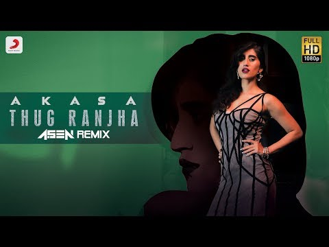 Thug Ranjha - DJ A.Sen Remix | Latest Remixes 2018