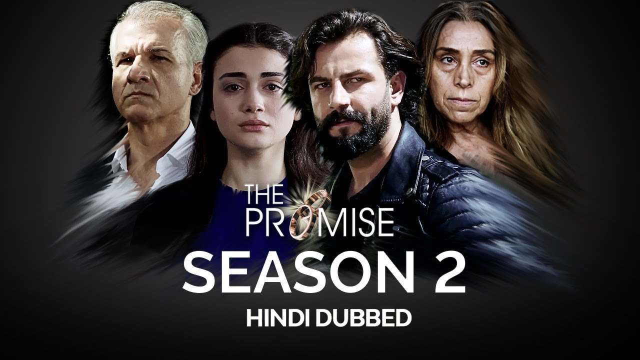 Download The Promise Season 2 | Turkish Drama | Hindi Dubbed | Official Trailer