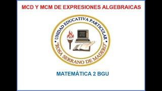 MCD Y MCM DE EXPRESIONES ALGEBRAICAS 2BGU