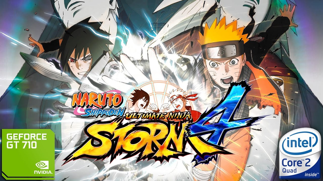 Naruto Storm 4 RTB On Core 2 Quad Q8300 And GT710