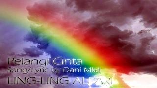 LING-LING ALFARI - Pelangi Cinta [ Lyric/Song/Music : Dani MKD…