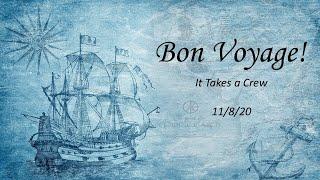 2020/11/08 - Bon Voyage - It Takes a Crew