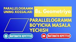 2. Parallelogramm va uning xossalari. (8-sinf Geometriya)
