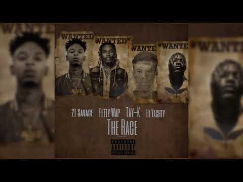 Tay K Ft 21 Savage Fetty Wap & Lil Yachty  The Race Remix