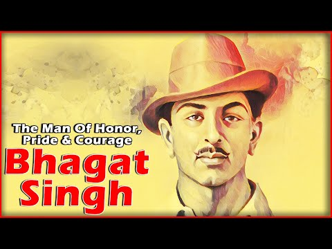 Bhagat Singh: The Man Of Honour, Pride & Courage