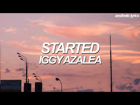 Iggy Azalea - Started (Lyric Video)