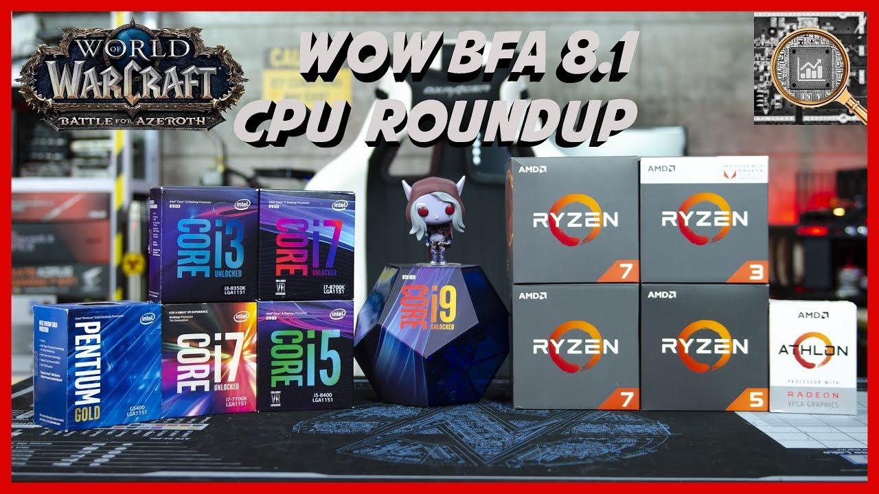 WoW BFA 8 1 CPU Roundup - Dungeons and Raid Benchmarked!