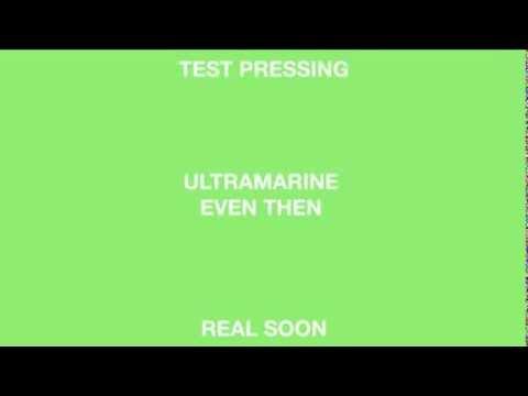 Ultramarine 'Even Then' (Real Soon)