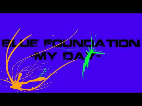 Blue Foundation - My Day FULL HD 1080p HQ