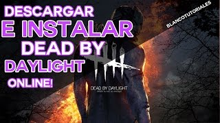 Baixar - Descargar E Instalar Dead By Daylight Online Steam Ultima Version Gratis Grátis