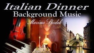 ITALIAN ROMANTIC DINNER, PIANO BACKGROUND MUSIC
