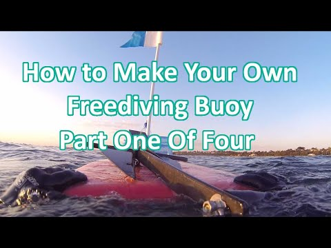 How To Make Your Own Freediving Buoy (Diving Float) Part One Of Four.