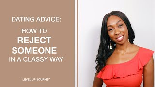 How To Reject Somęone Nicely and Respectfully (Like A Lady)