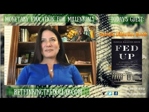 "RTD Ep:66 ""Fed Up - Why The Federal Reserve Is Bad For America"" - Danielle DiMartino Booth"
