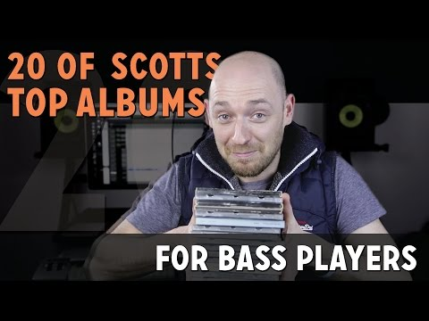 20 of Scott's Top Album's For Bass Players...