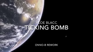 Ticking Bomb - Aloe Blacc - Onno B Rework
