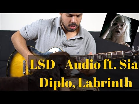 LSD - Audio ft. Sia, Diplo, Labrinth (GUITAR COVER)