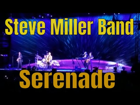 Serenade ~ Steve Miller Band  Waterfront Concerts 2018  Bangor Maine