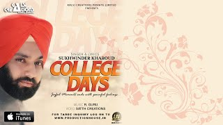 College Days - Sukhwinder Kharoud - Kalsi Creations - Latest Punjabi Song